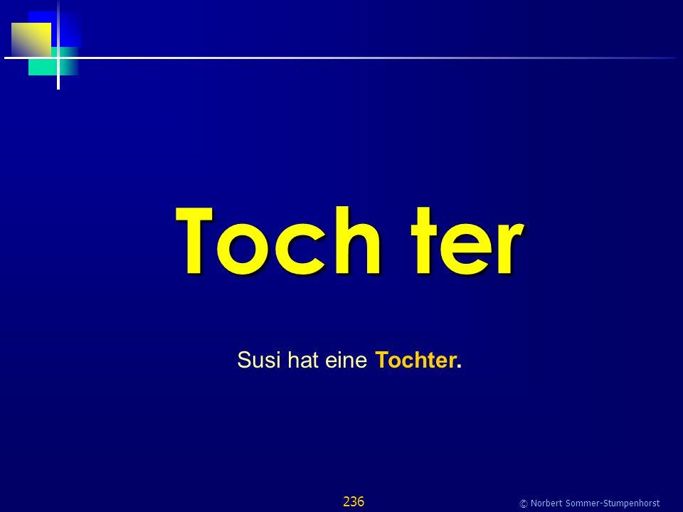 236 © Norbert Sommer-Stumpenhorst Toch ter Susi hat eine Tochter.