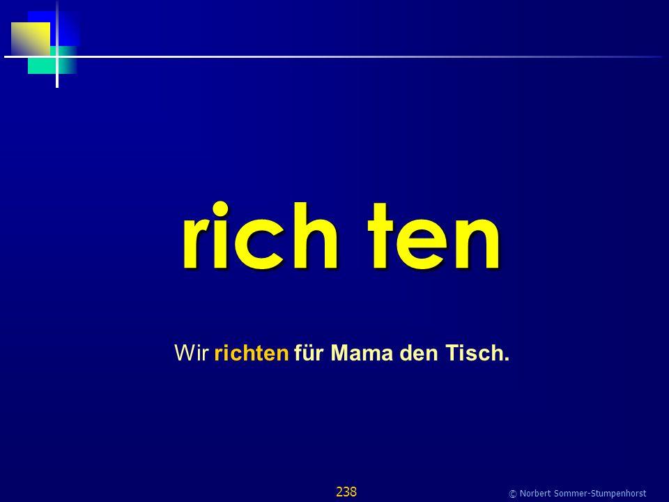 238 © Norbert Sommer-Stumpenhorst rich ten Wir richten für Mama den Tisch.