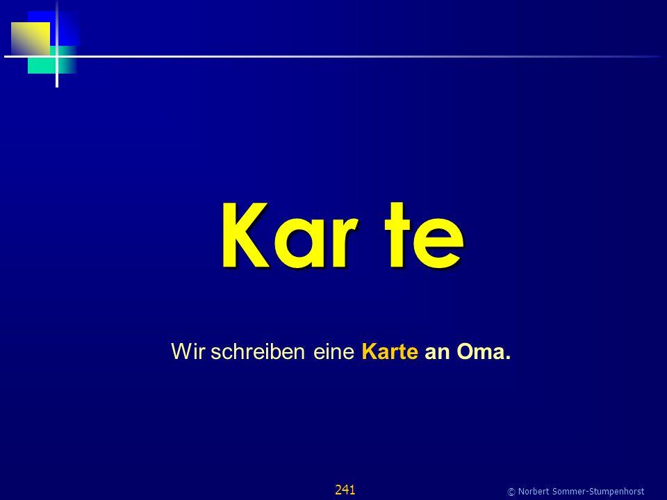241 © Norbert Sommer-Stumpenhorst Kar te Wir schreiben eine Karte an Oma.