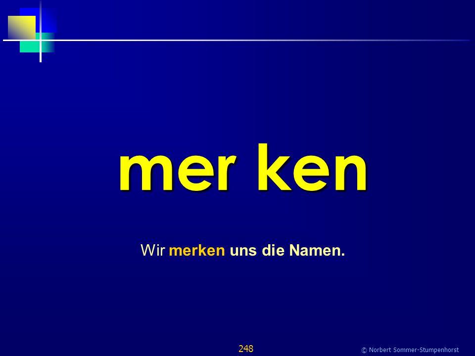 248 © Norbert Sommer-Stumpenhorst mer ken Wir merken uns die Namen.