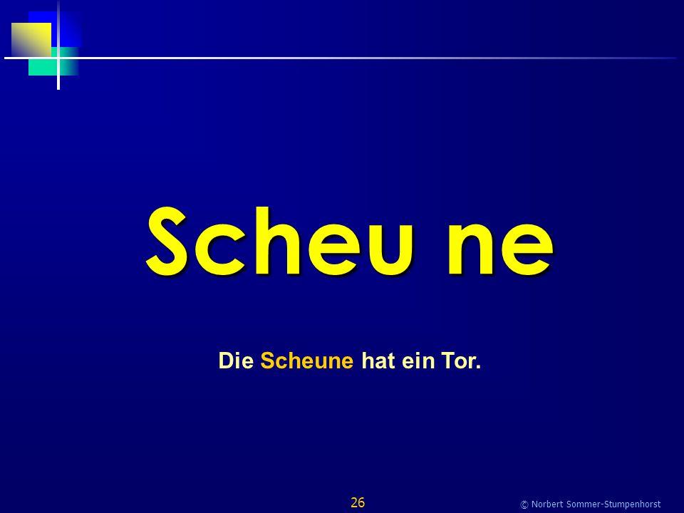 26 © Norbert Sommer-Stumpenhorst Scheu ne Die Scheune hat ein Tor.