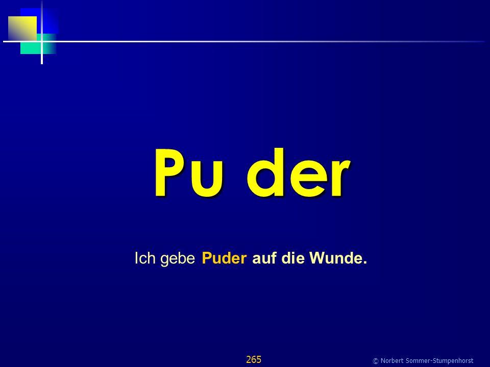 265 © Norbert Sommer-Stumpenhorst Pu der Ich gebe Puder auf die Wunde.