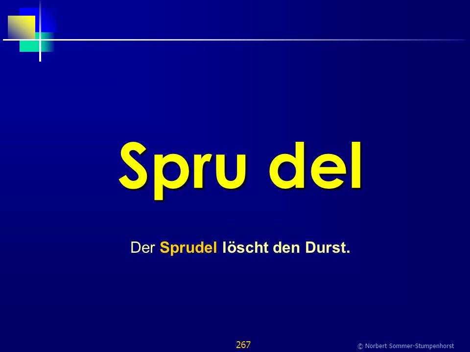 267 © Norbert Sommer-Stumpenhorst Spru del Der Sprudel löscht den Durst.