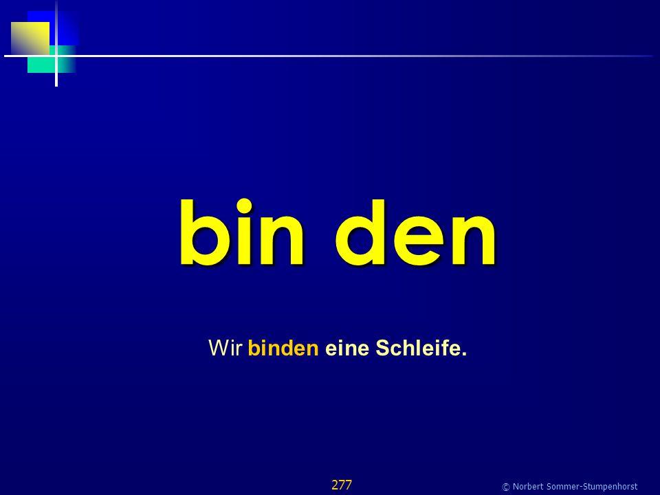 277 © Norbert Sommer-Stumpenhorst bin den Wir binden eine Schleife.