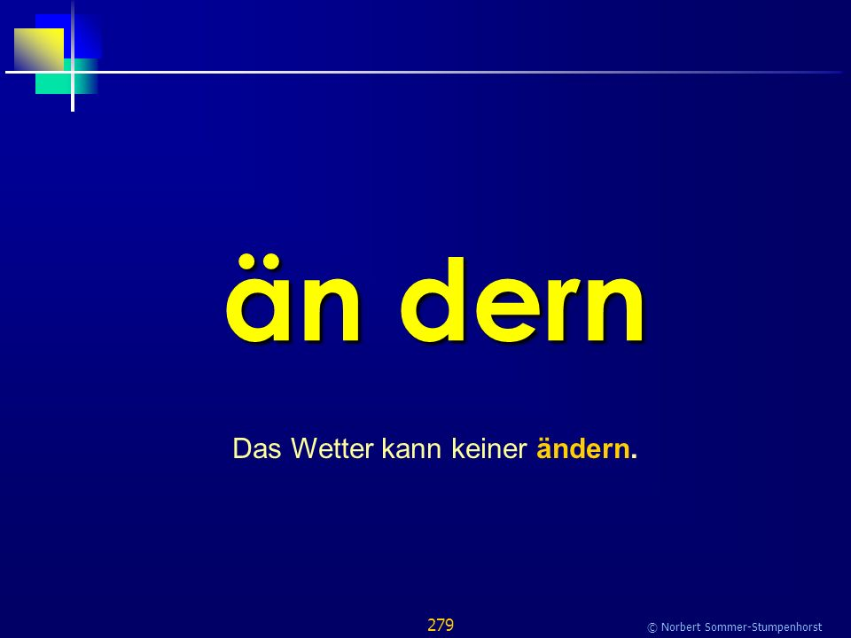 279 © Norbert Sommer-Stumpenhorst än dern Das Wetter kann keiner ändern.