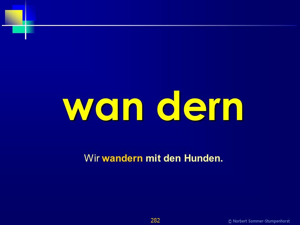 282 © Norbert Sommer-Stumpenhorst wan dern Wir wandern mit den Hunden.
