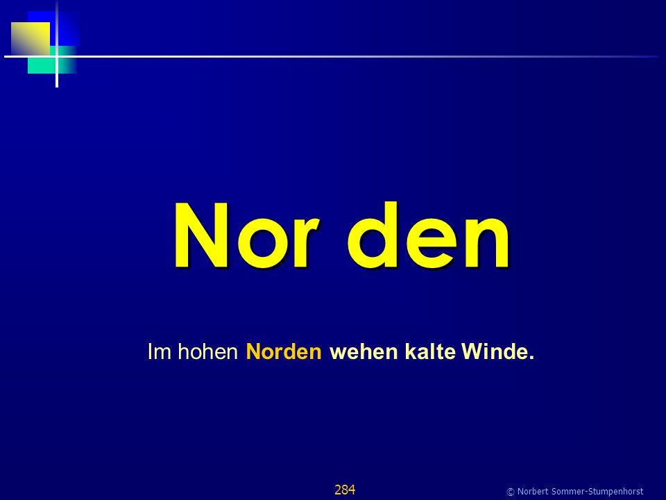 284 © Norbert Sommer-Stumpenhorst Nor den Im hohen Norden wehen kalte Winde.
