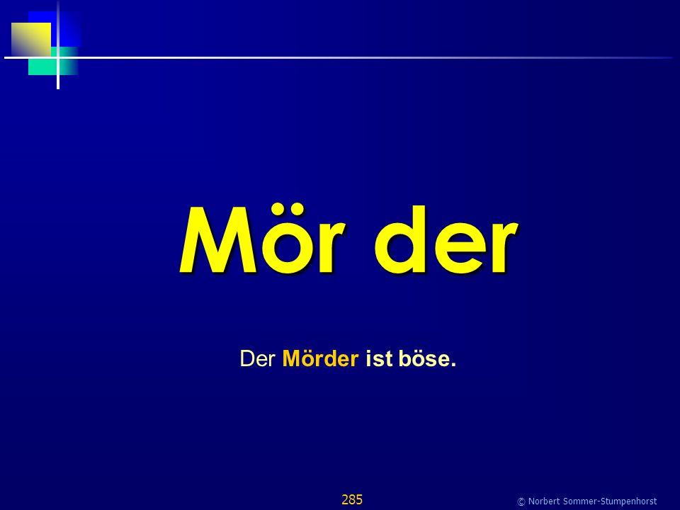 285 © Norbert Sommer-Stumpenhorst Mör der Der Mörder ist böse.