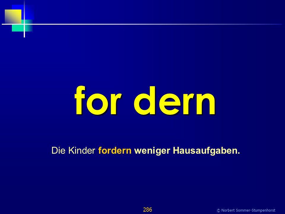 286 © Norbert Sommer-Stumpenhorst for dern Die Kinder fordern weniger Hausaufgaben.