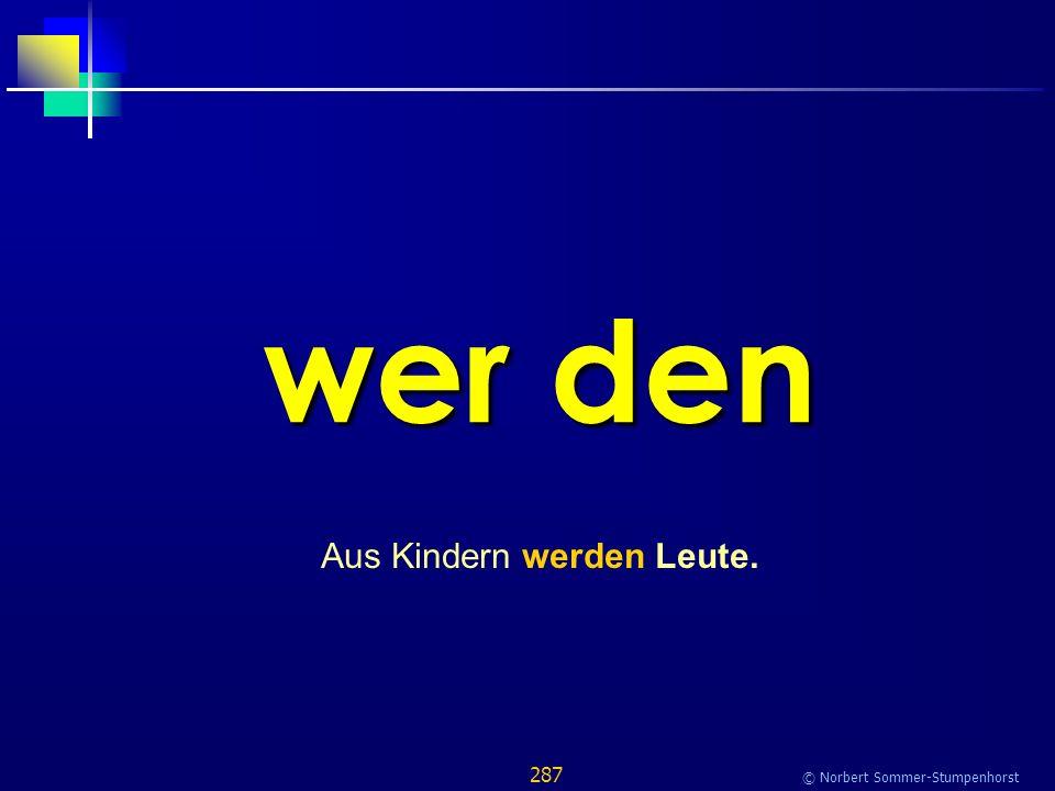 287 © Norbert Sommer-Stumpenhorst wer den Aus Kindern werden Leute.