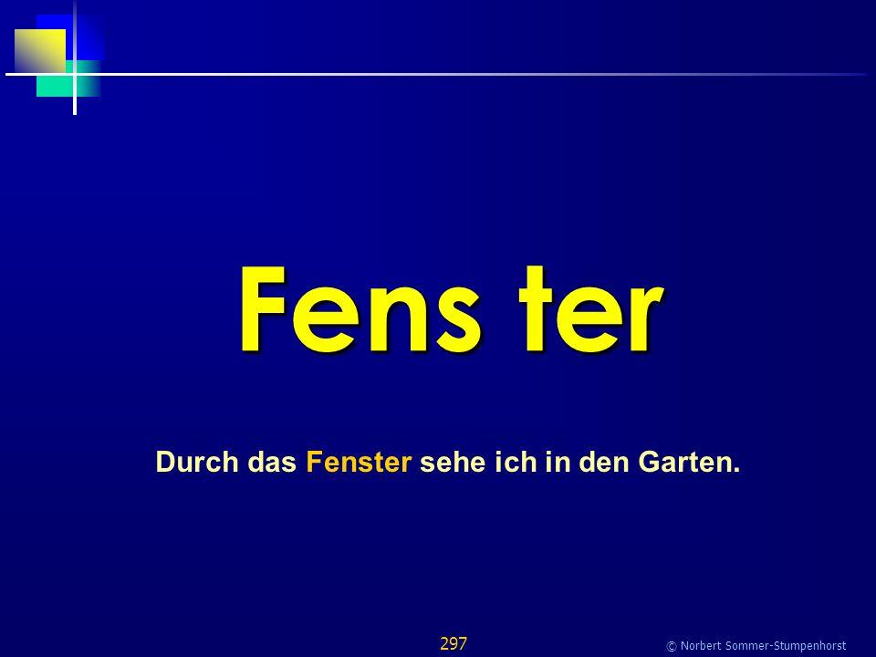 297 © Norbert Sommer-Stumpenhorst Fens ter Durch das Fenster sehe ich in den Garten.