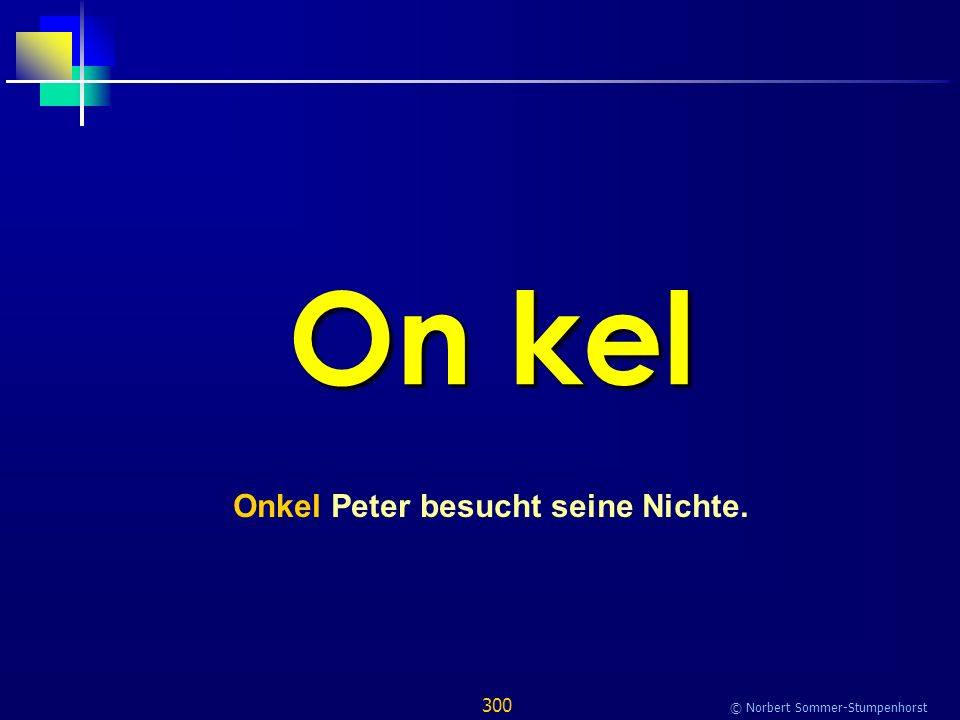 300 © Norbert Sommer-Stumpenhorst On kel Onkel Peter besucht seine Nichte.