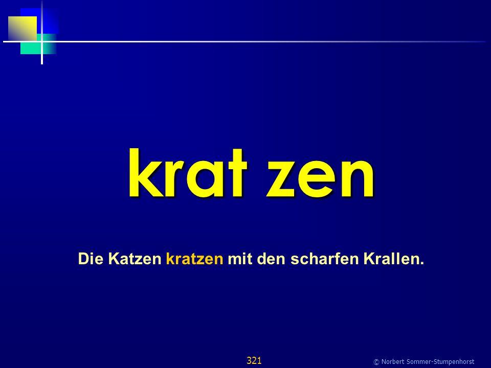 321 © Norbert Sommer-Stumpenhorst krat zen Die Katzen kratzen mit den scharfen Krallen.