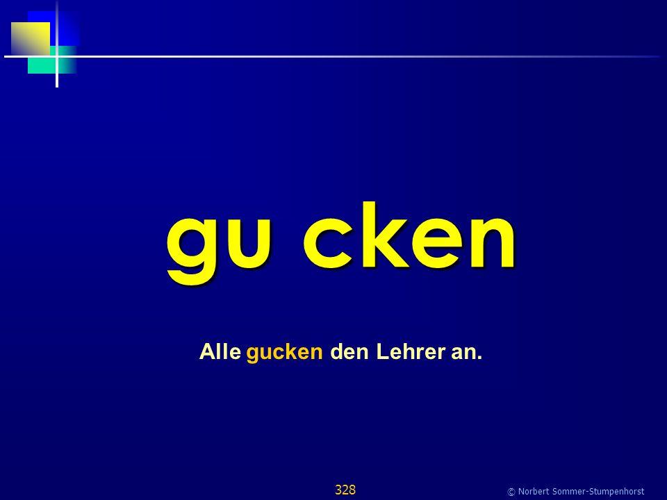 328 © Norbert Sommer-Stumpenhorst gu cken Alle gucken den Lehrer an.