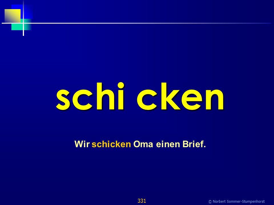 331 © Norbert Sommer-Stumpenhorst schi cken Wir schicken Oma einen Brief.