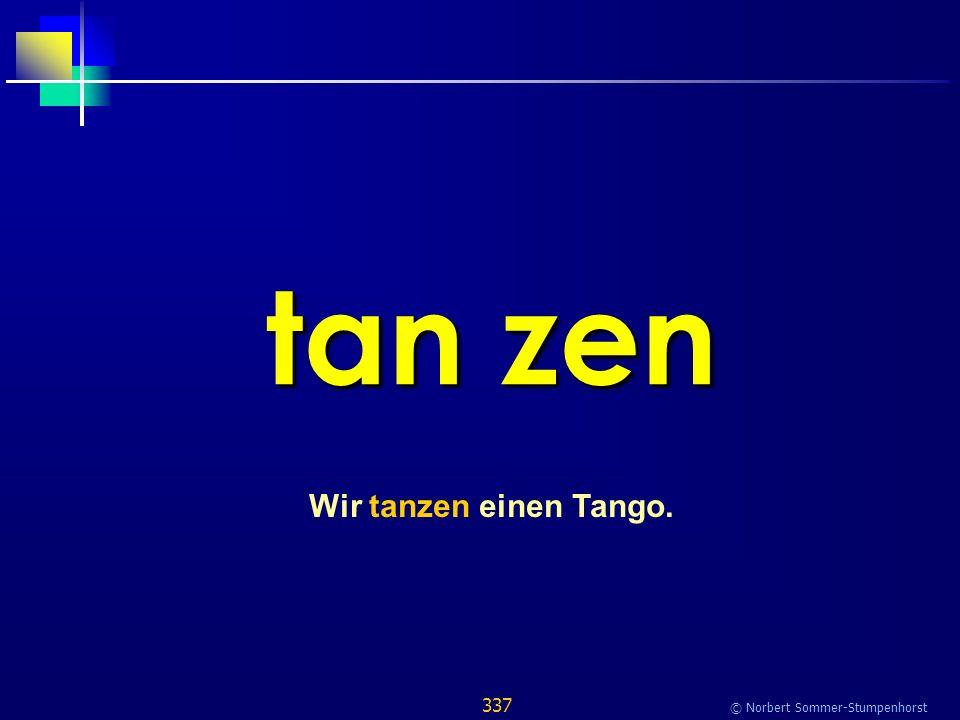 337 © Norbert Sommer-Stumpenhorst tan zen Wir tanzen einen Tango.