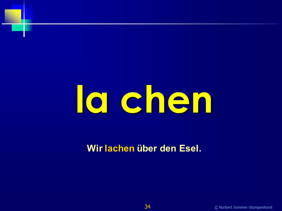 34 © Norbert Sommer-Stumpenhorst la chen Wir lachen über den Esel.
