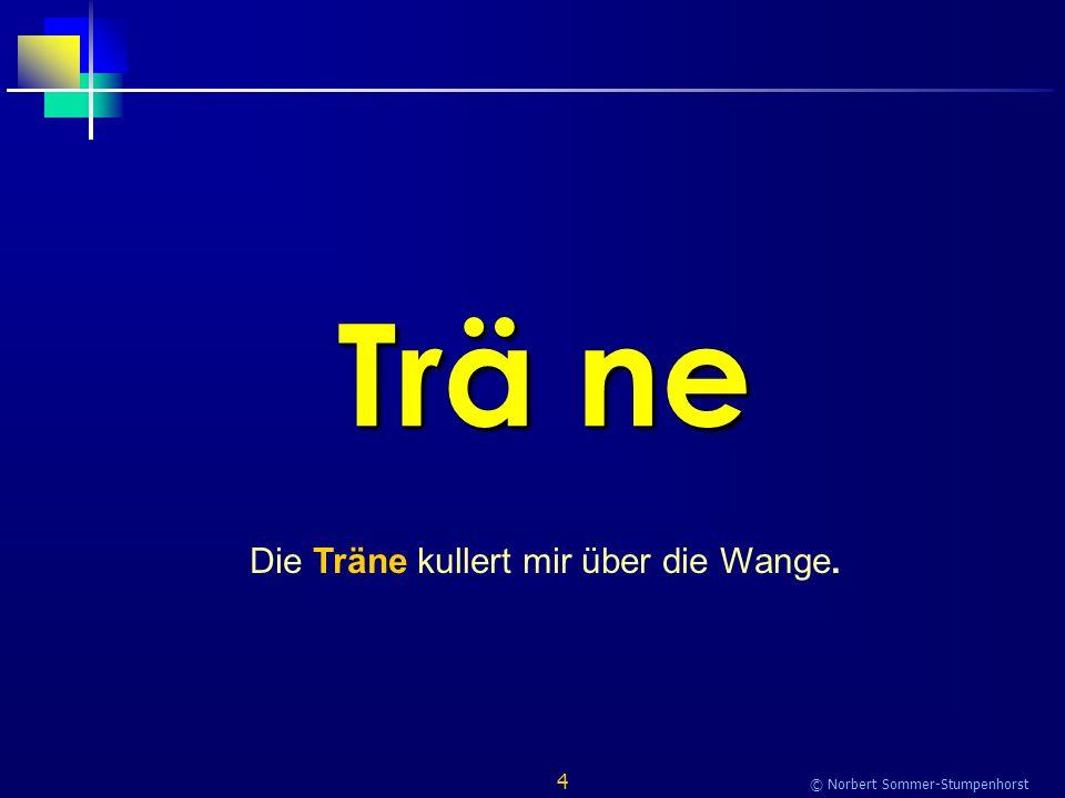 15 © Norbert Sommer-Stumpenhorst ru fen Wir rufen unsere Namen.