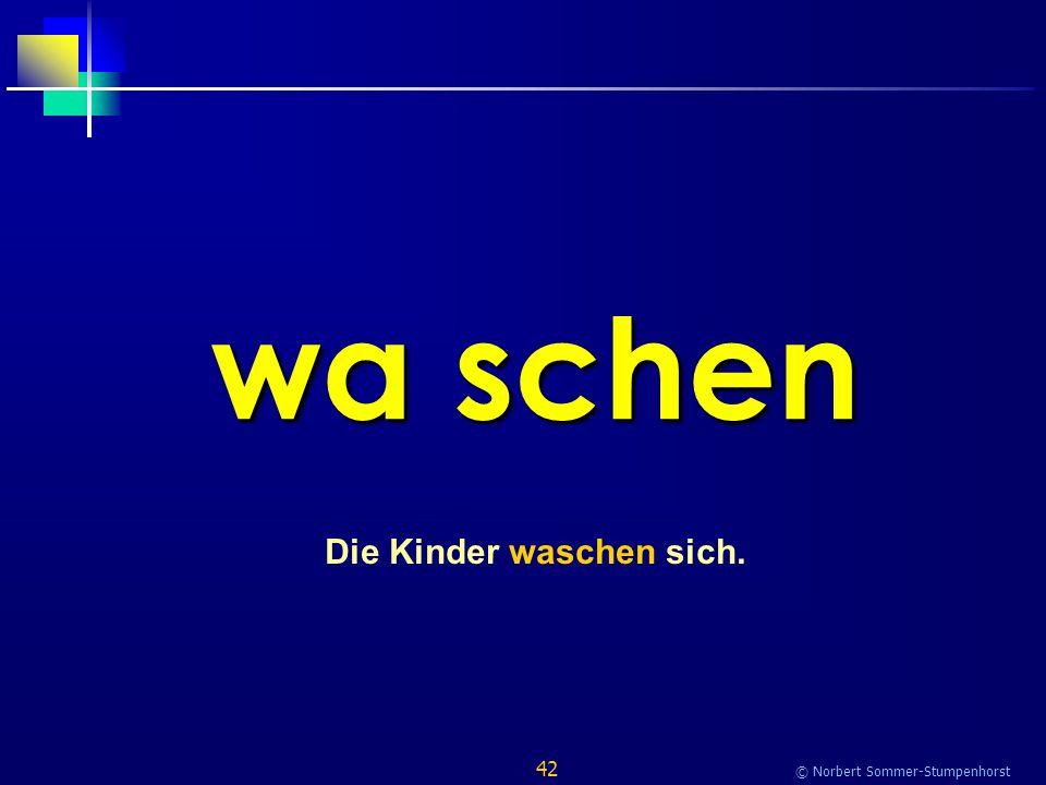 42 © Norbert Sommer-Stumpenhorst wa schen Die Kinder waschen sich.