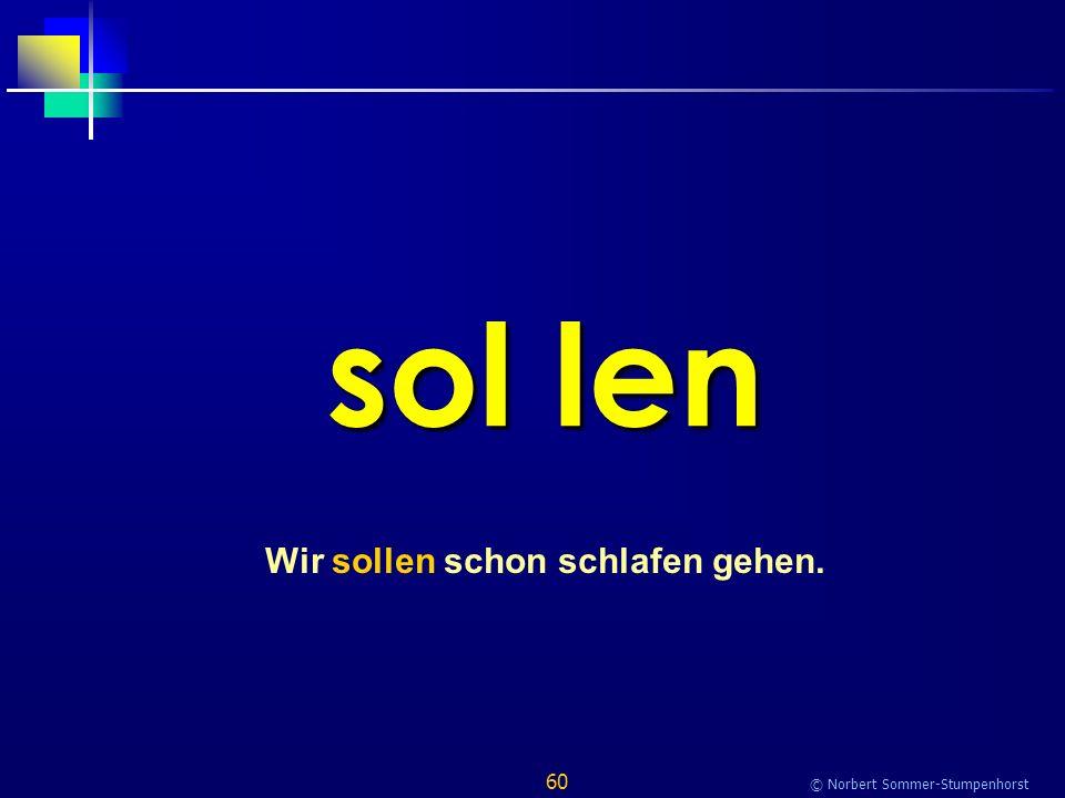 60 © Norbert Sommer-Stumpenhorst sol len Wir sollen schon schlafen gehen.
