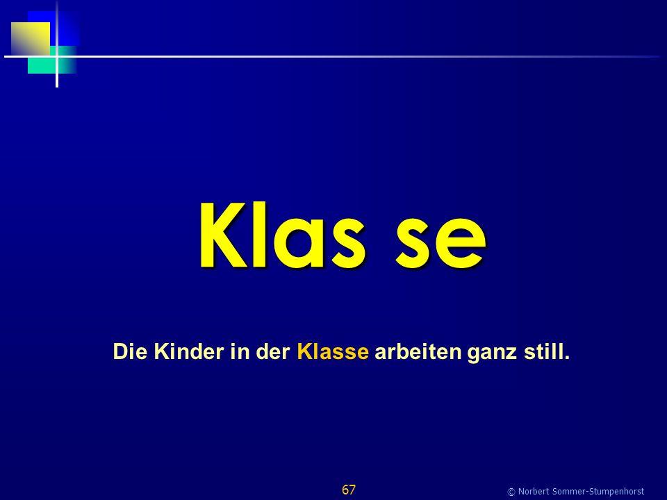 67 © Norbert Sommer-Stumpenhorst Klas se Die Kinder in der Klasse arbeiten ganz still.