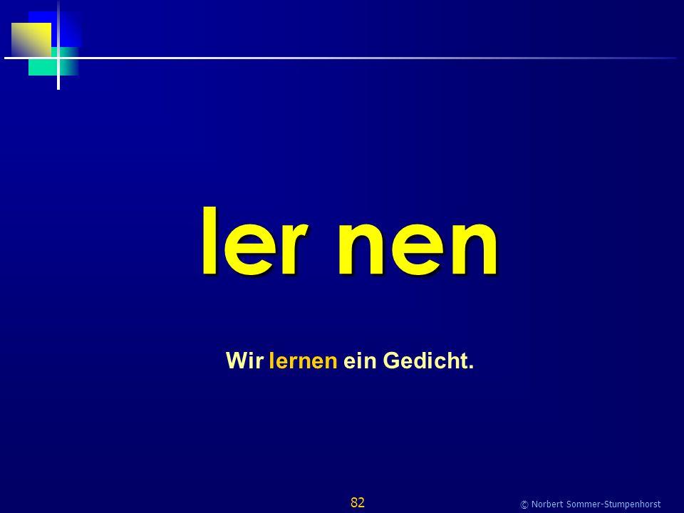 82 © Norbert Sommer-Stumpenhorst ler nen Wir lernen ein Gedicht.