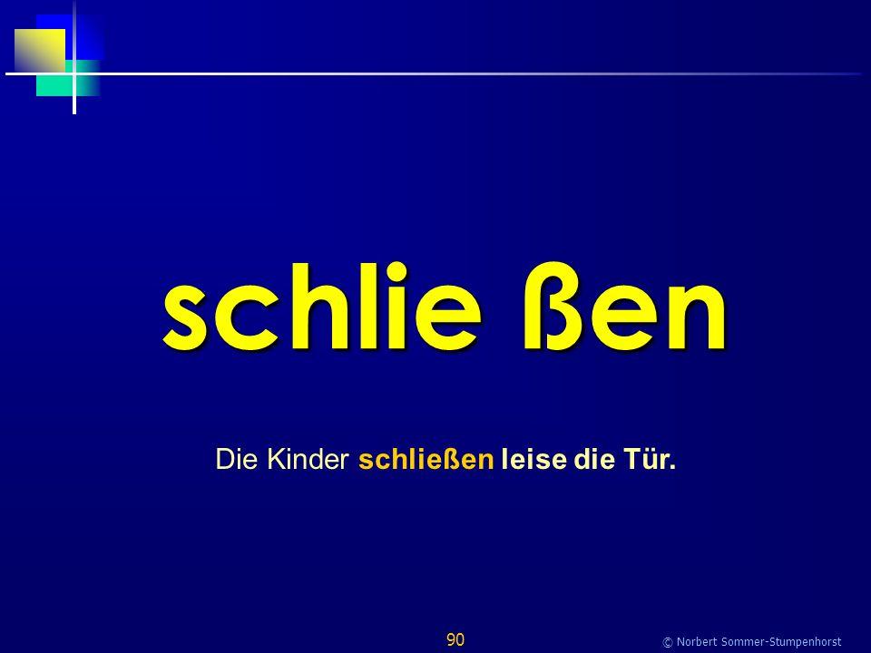 90 © Norbert Sommer-Stumpenhorst schlie ßen Die Kinder schließen leise die Tür.