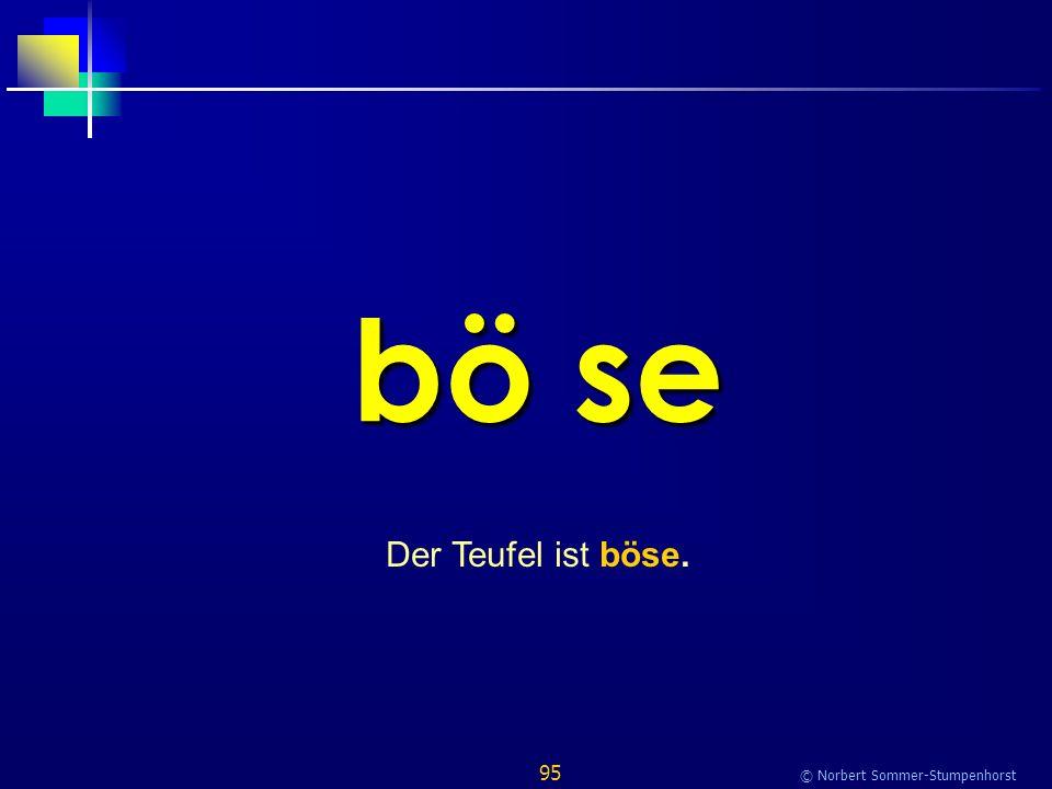 95 © Norbert Sommer-Stumpenhorst bö se Der Teufel ist böse.