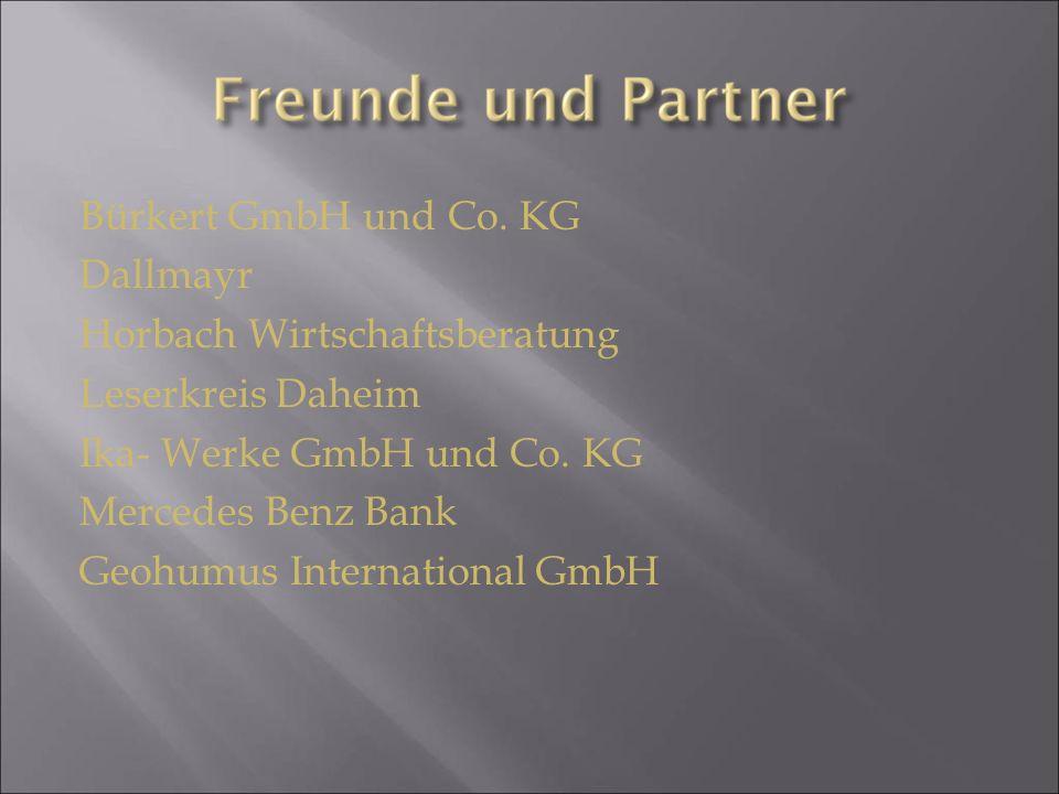 Bürkert GmbH und Co. KG Dallmayr Horbach Wirtschaftsberatung Leserkreis Daheim Ika- Werke GmbH und Co. KG Mercedes Benz Bank Geohumus International Gm