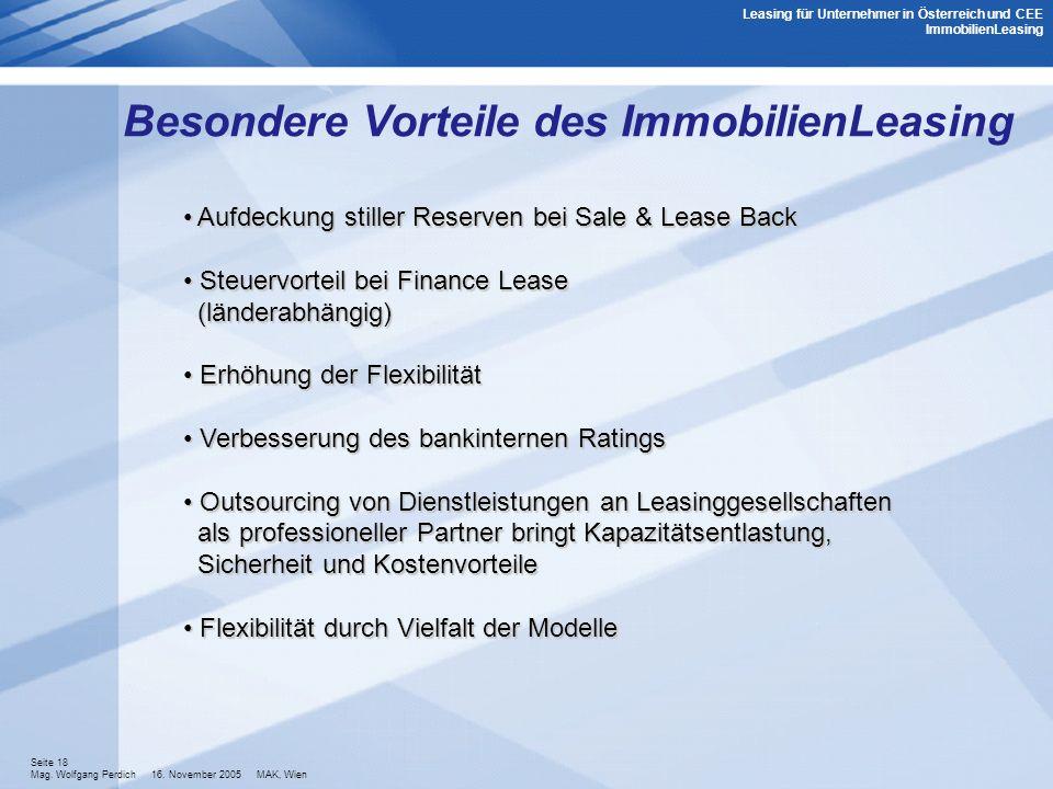 Seite 18 Mag. Wolfgang Perdich 16. November 2005 MAK, Wien Besondere Vorteile des ImmobilienLeasing Aufdeckung stiller Reserven bei Sale & Lease Back