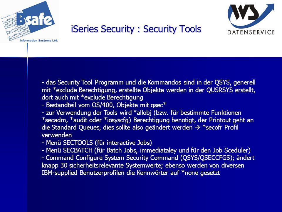 iSeries Security : Security Tools - das Security Tool Programm und die Kommandos sind in der QSYS, generell mit *exclude Berechtigung, erstellte Objek
