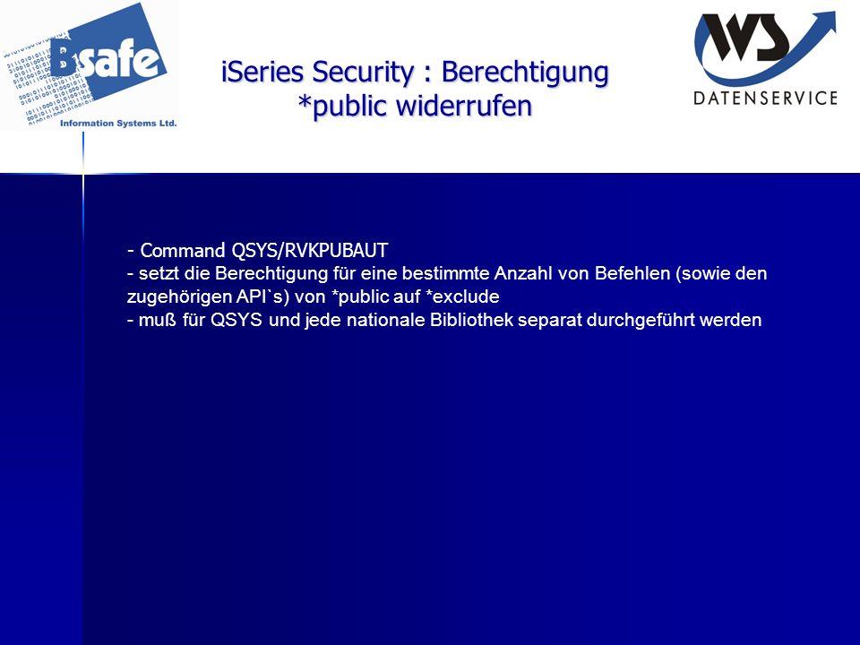 iSeries Security : Berechtigung *public widerrufen - Command QSYS/RVKPUBAUT - setzt die Berechtigung für eine bestimmte Anzahl von Befehlen (sowie den