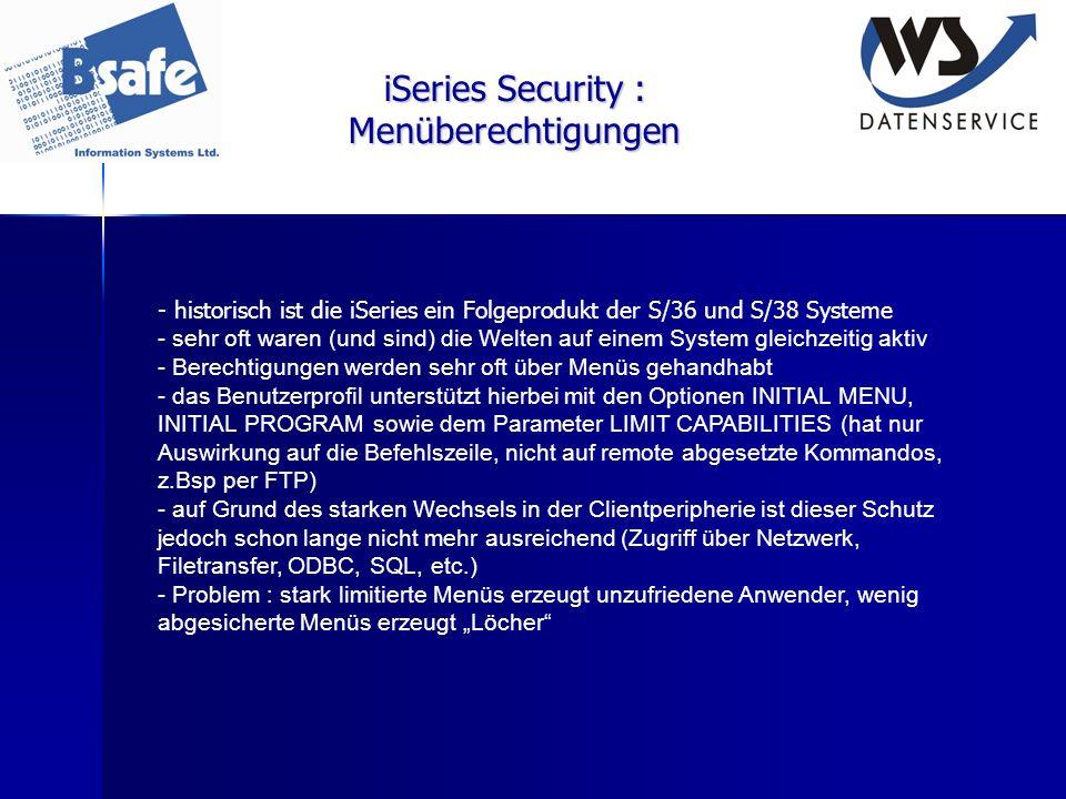 iSeries Security : Menüberechtigungen - historisch ist die iSeries ein Folgeprodukt der S/36 und S/38 Systeme - sehr oft waren (und sind) die Welten a