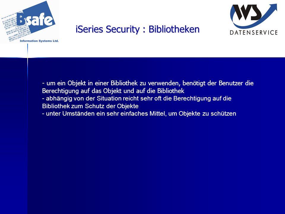 iSeries Security : Bibliotheken - um ein Objekt in einer Bibliothek zu verwenden, benötigt der Benutzer die Berechtigung auf das Objekt und auf die Bi