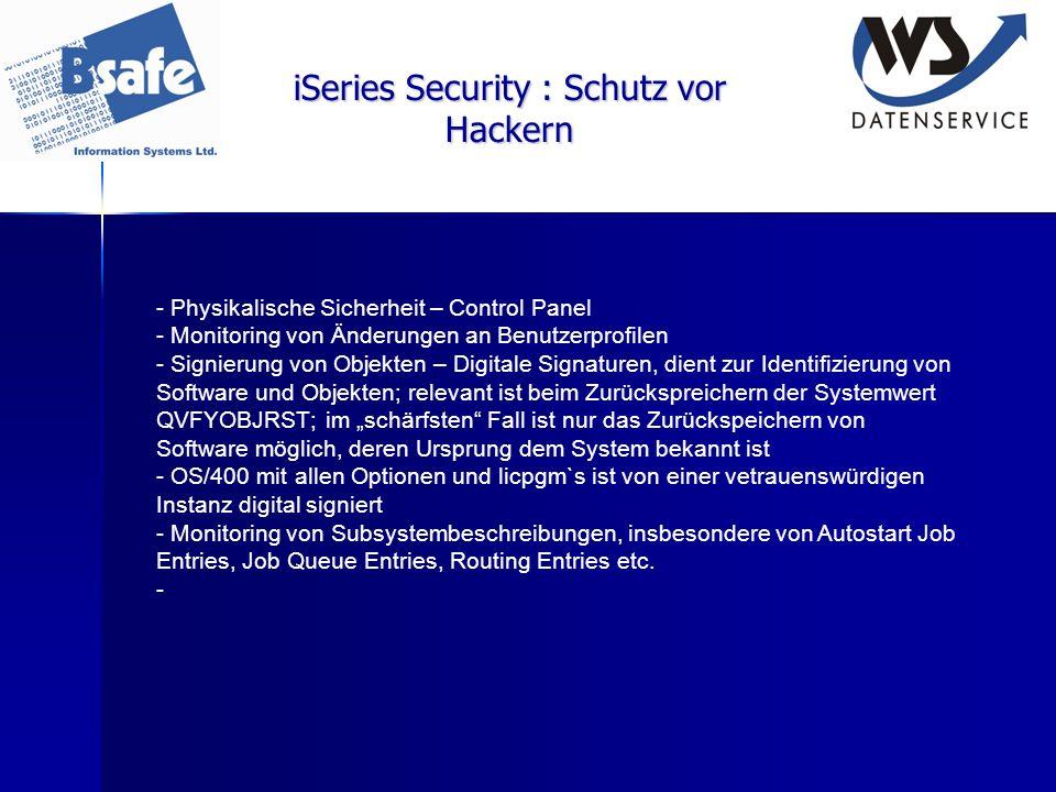 iSeries Security : Schutz vor Hackern - Physikalische Sicherheit – Control Panel - Monitoring von Änderungen an Benutzerprofilen - Signierung von Obje