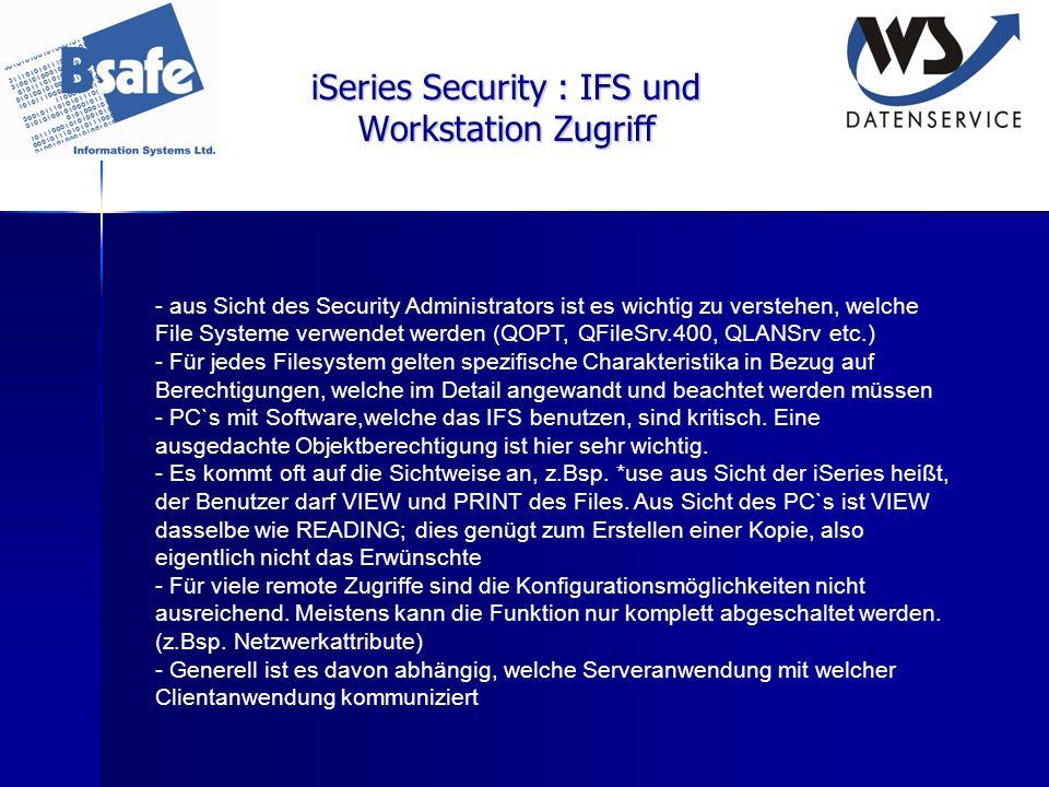 iSeries Security : IFS und Workstation Zugriff - aus Sicht des Security Administrators ist es wichtig zu verstehen, welche File Systeme verwendet werd
