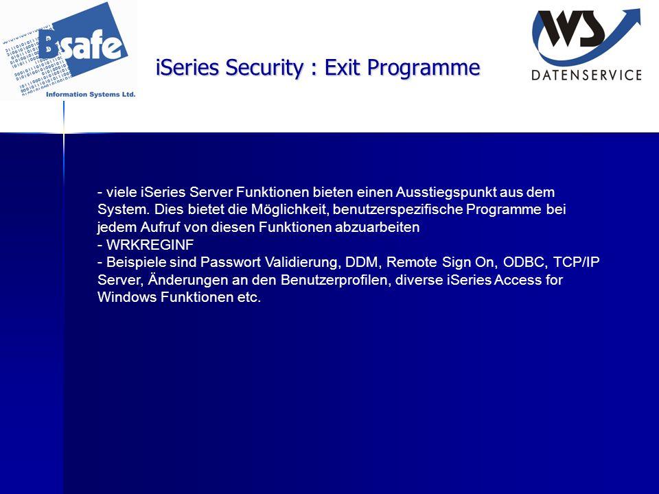 iSeries Security : Exit Programme - viele iSeries Server Funktionen bieten einen Ausstiegspunkt aus dem System. Dies bietet die Möglichkeit, benutzers