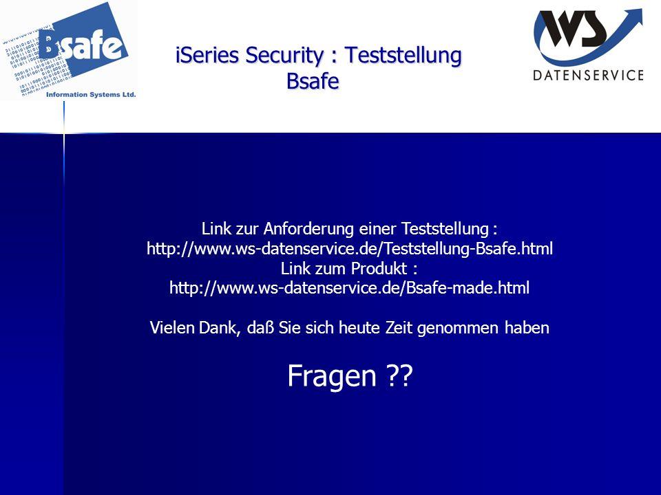 iSeries Security : Teststellung Bsafe Link zur Anforderung einer Teststellung : http://www.ws-datenservice.de/Teststellung-Bsafe.html Link zum Produkt