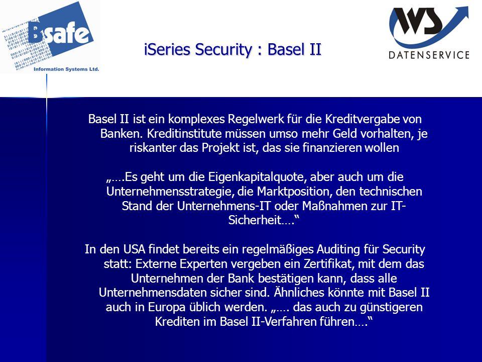 iSeries Security : Basel II Basel II ist ein komplexes Regelwerk für die Kreditvergabe von Banken. Kreditinstitute müssen umso mehr Geld vorhalten, je