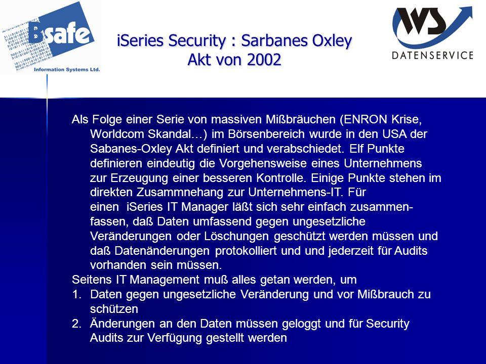 iSeries Security : Sarbanes Oxley Akt von 2002 Als Folge einer Serie von massiven Mißbräuchen (ENRON Krise, Worldcom Skandal…) im Börsenbereich wurde