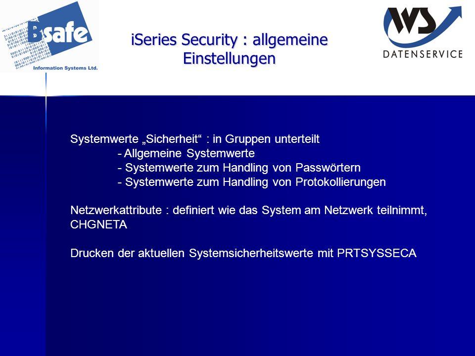 iSeries Security : Schutz vor Hackern - Physikalische Sicherheit – Control Panel - Monitoring von Änderungen an Benutzerprofilen - Signierung von Objekten – Digitale Signaturen, dient zur Identifizierung von Software und Objekten; relevant ist beim Zurückspreichern der Systemwert QVFYOBJRST; im schärfsten Fall ist nur das Zurückspeichern von Software möglich, deren Ursprung dem System bekannt ist - OS/400 mit allen Optionen und licpgm`s ist von einer vetrauenswürdigen Instanz digital signiert - Monitoring von Subsystembeschreibungen, insbesondere von Autostart Job Entries, Job Queue Entries, Routing Entries etc.