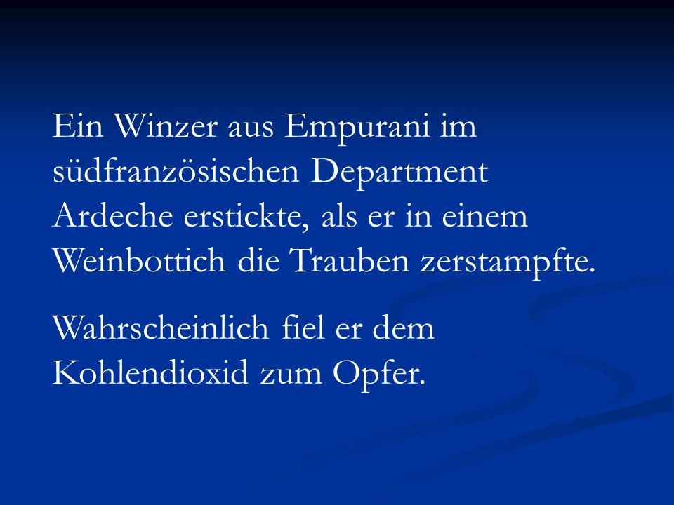 Ein Winzer aus Empurani im südfranzösischen Department Ardeche erstickte, als er in einem Weinbottich die Trauben zerstampfte. Wahrscheinlich fiel er