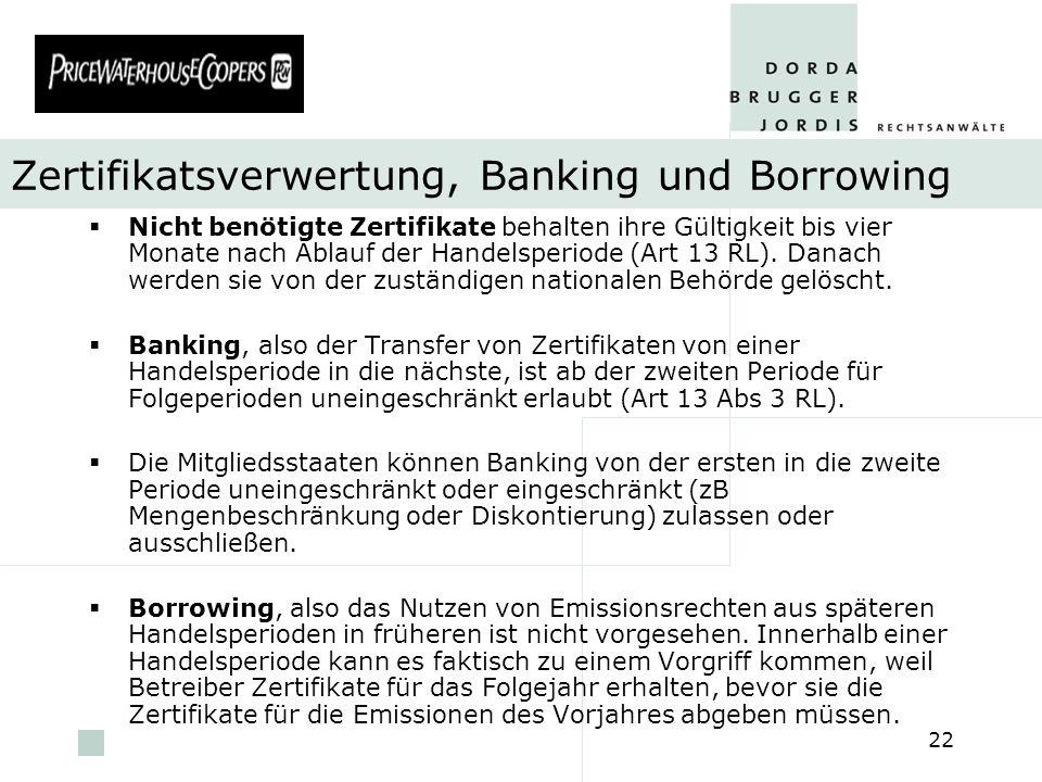 pwc 22 Zertifikatsverwertung, Banking und Borrowing Nicht benötigte Zertifikate behalten ihre Gültigkeit bis vier Monate nach Ablauf der Handelsperiod