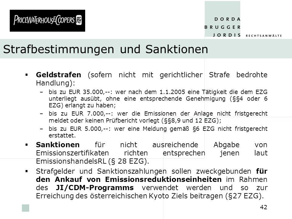 pwc 42 Strafbestimmungenund Sanktionen Geldstrafen (sofern nicht mit gerichtlicher Strafe bedrohte Handlung): –bis zu EUR 35.000,--: wer nach dem 1.1.