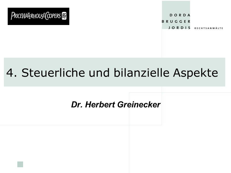 pwc 4. Steuerliche und bilanzielle Aspekte Dr. Herbert Greinecker