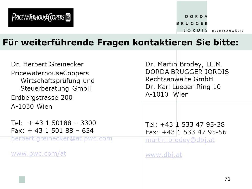 pwc 71 Für weiterführende Fragen kontaktieren Sie bitte: Dr. Martin Brodey, LL.M. DORDA BRUGGER JORDIS Rechtsanwälte GmbH Dr. Karl Lueger-Ring 10 A-10
