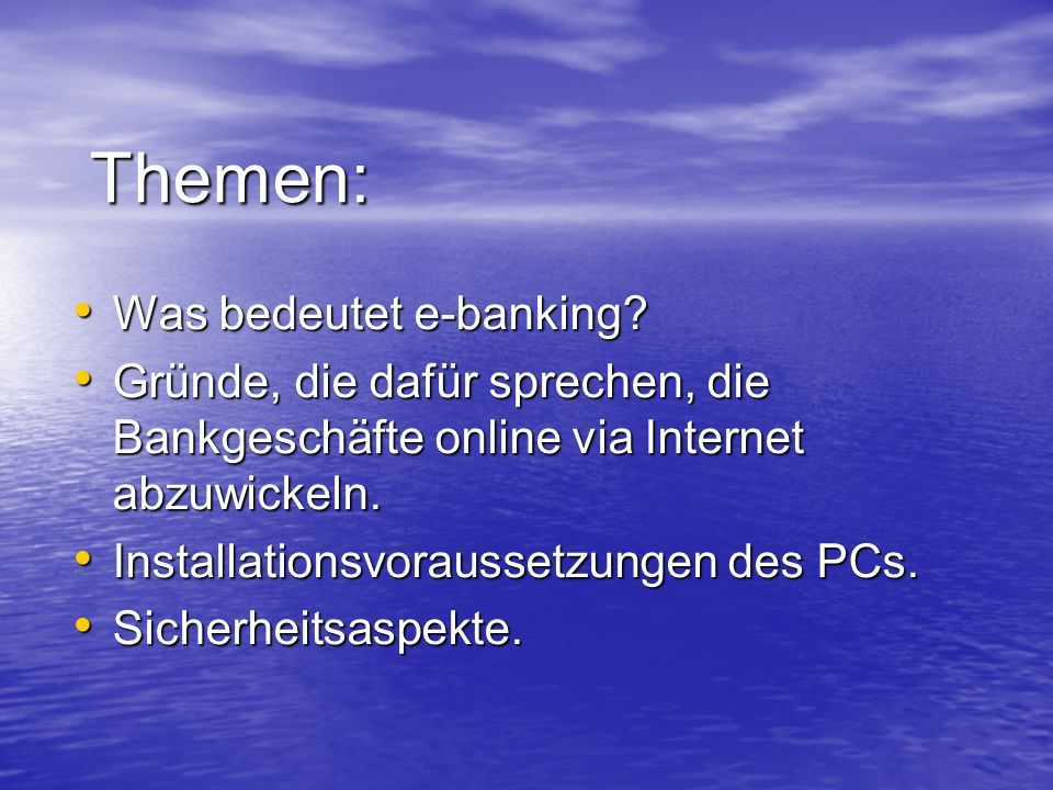 Themen: Was bedeutet e-banking.Was bedeutet e-banking.