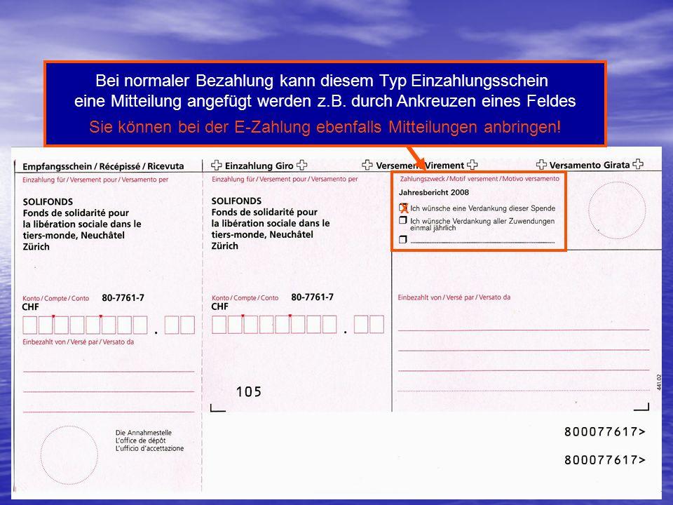 Bei normaler Bezahlung kann diesem Typ Einzahlungsschein eine Mitteilung angefügt werden z.B.