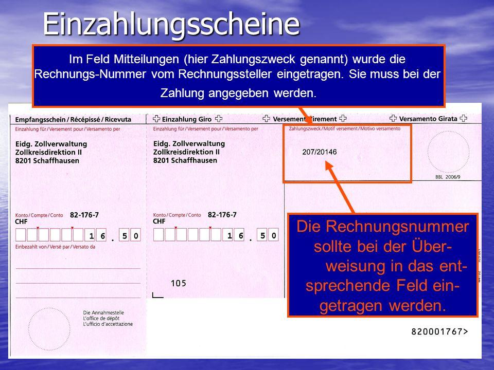 Einzahlungsscheine Im Feld Mitteilungen (hier Zahlungszweck genannt) wurde die Rechnungs-Nummer vom Rechnungssteller eingetragen.