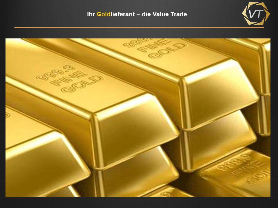 Ihr Goldlieferant – die Value Trade
